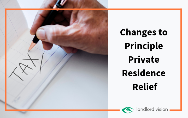 Changes to principle private residence relief