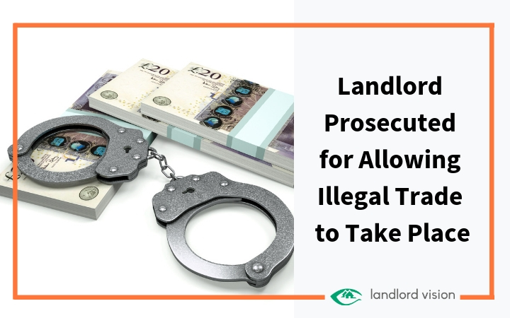 Landlord prosecuted for allowing illegal trade