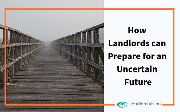 How landlords can prepare for an uncertain future