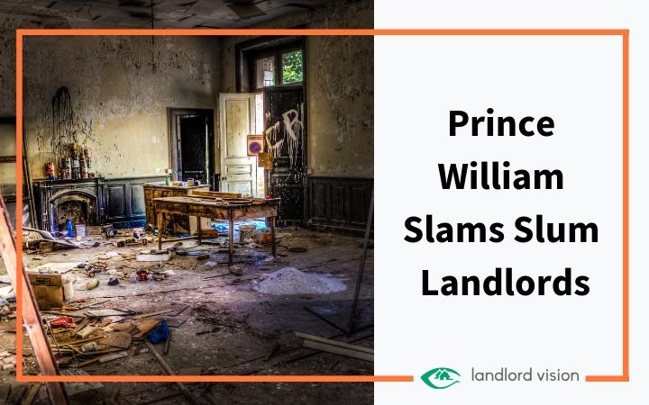 Prince william slams slum landlords