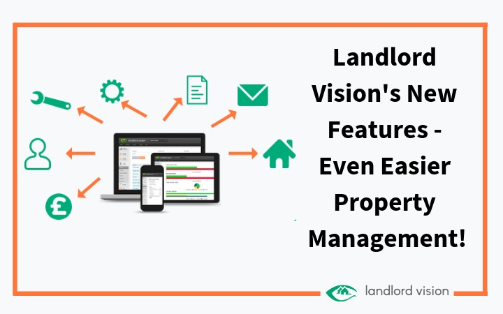 Landlord Vision's new features - even easier property management