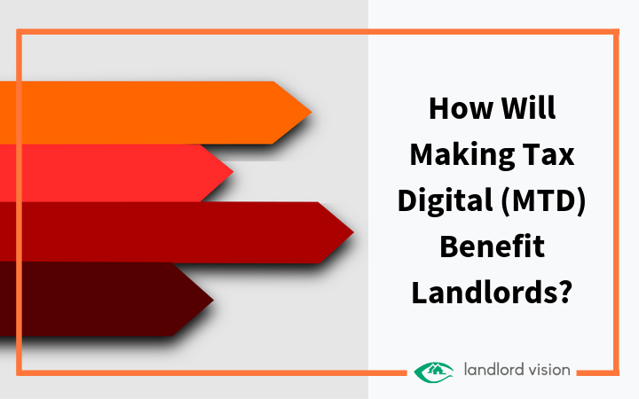 How will making tax digital (mtd) benefit landlords?