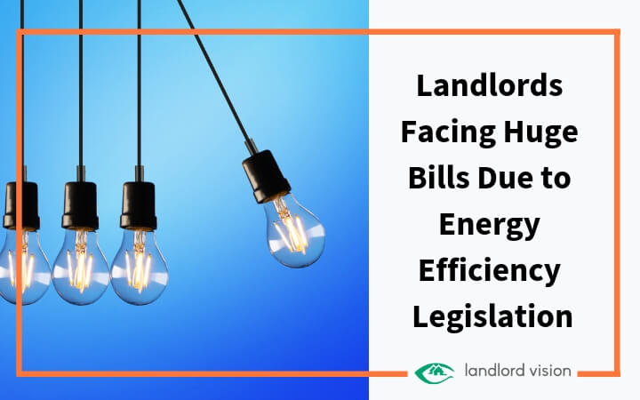 Landlords facing huge bills due to energy efficiency legislation