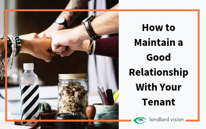 How to Maintain a God Relationship with Your Tenant