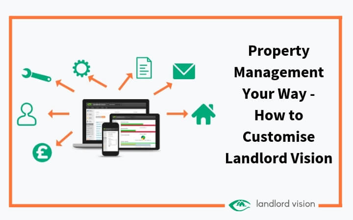 Property management your way - how to customise Landlord Vision