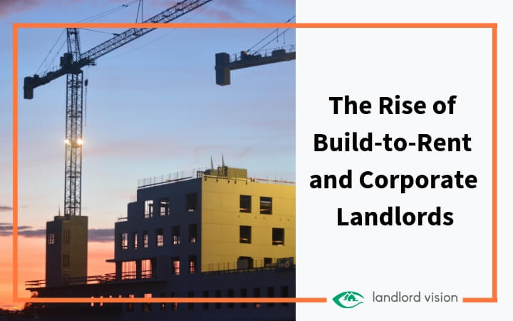 The rise of build to rent and corporate landlords