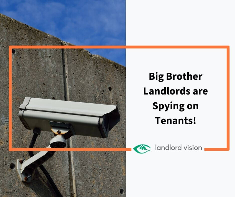 Blog Big Brother Landlords Are Spying On Tenants