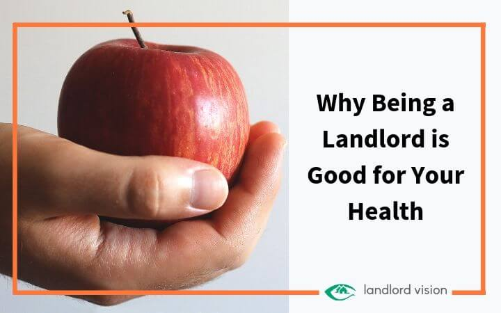 Hand holding apple with caption: Why being a landlord is good for your health.