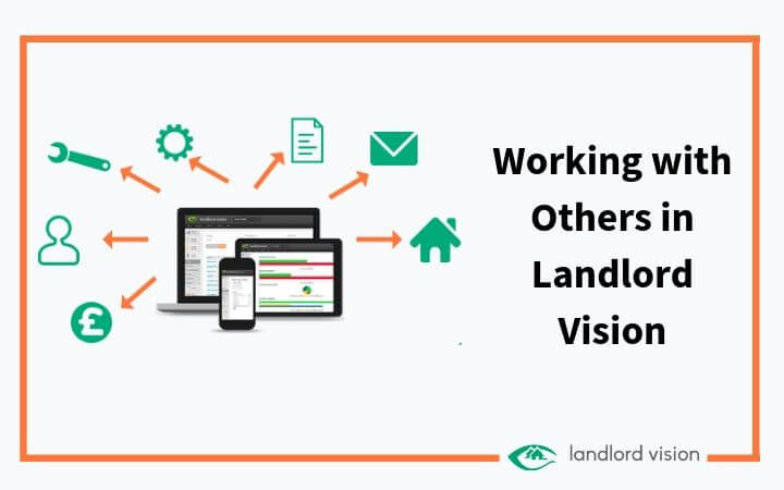 Working with others in Landlord Vision