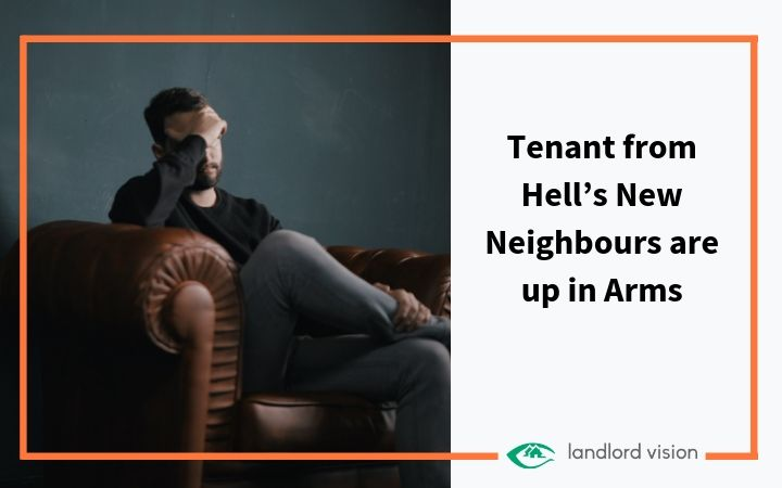A man with head in hands and blog title: tenant from hell's new neighbours are up in arms.