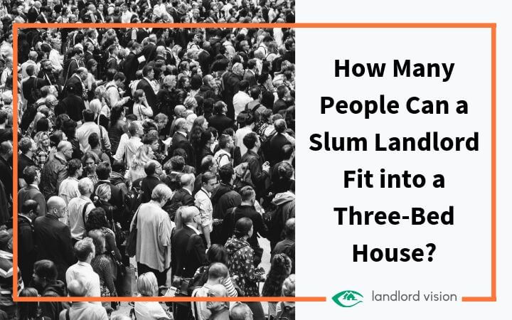 Black and white crowd of people with blog heading: How many people can a slum landlord fit into a three bed house.