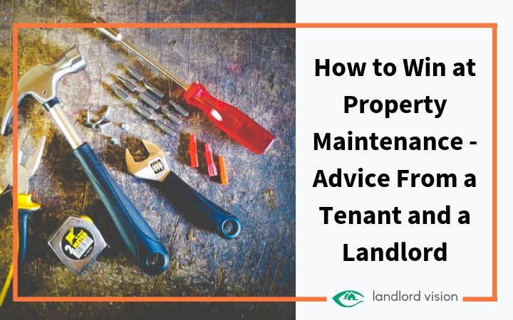 how to win at property maintenance advice from a tenant and a landlord